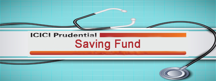Cashless medical payments are possible now with ICICI Prudential Savings Fund